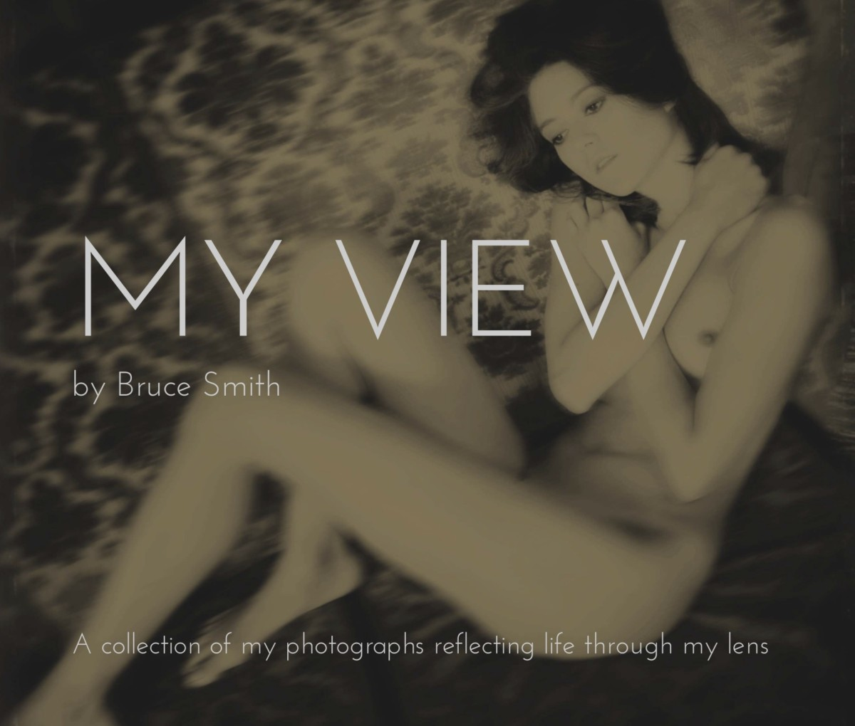 Nude photography workshop France book cover My View by Bruce Smith